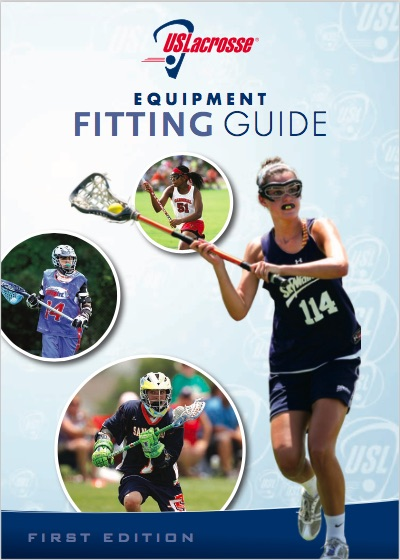 US Lacrosse Equipment Fitting Guide