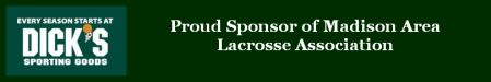 Dick's Sporting Goods - Sponsor of the Madison Area Lacrosse Association