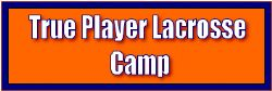 True Player Lacrosse Camp