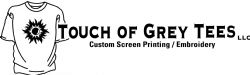 Touch of Grey Tees - Custom Screening & Embroidery