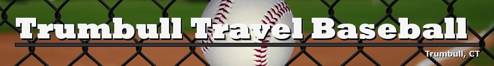Trumbull Travel Baseball, Baseball, Run, Field