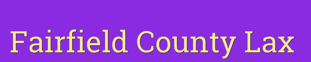 Fairfield County Lax LLC, Lacrosse, Goal, Field