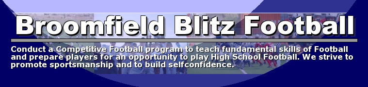 Broomfield Blitz Football, Football, Provide the highest quality of youth football in Colorado, Broomfield County Commons