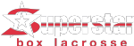 Superstar Box Lacrosse, Lacrosse