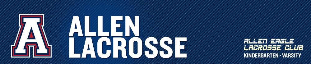 Allen Lacrosse: Varsity, JV, High School, Middle School, Elementary School, Lacrosse, Goal, Field