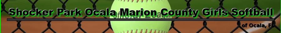 Shocker Park Ocala Marion County Girls Softball, Softball, , Shocker Park